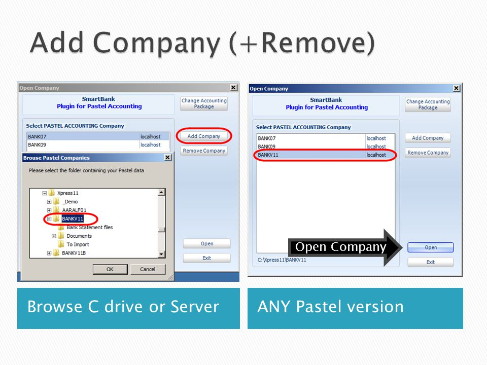 Browse C drive or ServerANY Pastel version Open Company