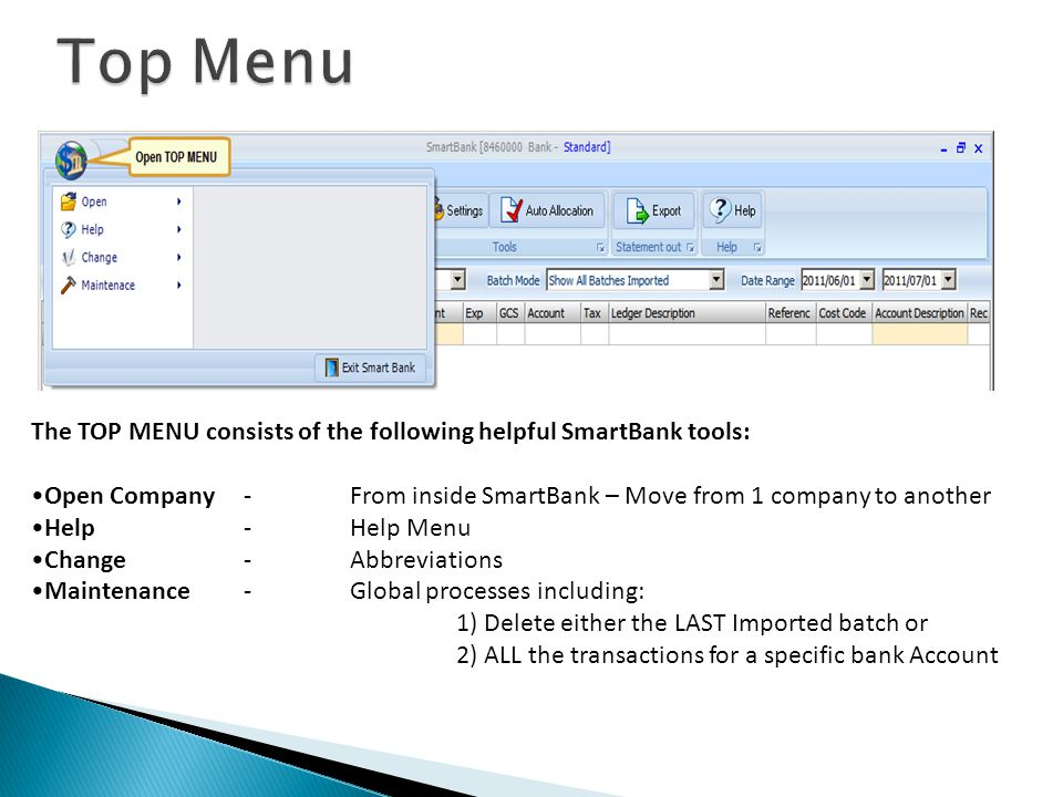The TOP MENU consists of the following helpful SmartBank tools: Open Company- From inside SmartBank – Move from 1 company to another Help- Help Menu C