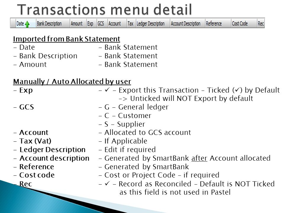 Imported from Bank Statement - Date- Bank Statement - Bank Description - Bank Statement - Amount - Bank Statement Manually / Auto Allocated by user -