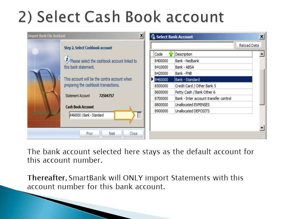 The bank account selected here stays as the default account for this account number. Thereafter, SmartBank will ONLY import Statements with this accou
