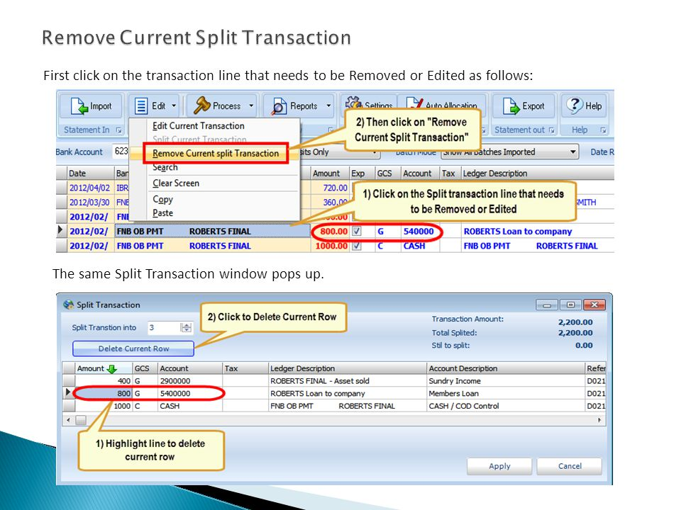First click on the transaction line that needs to be Removed or Edited as follows: The same Split Transaction window pops up.