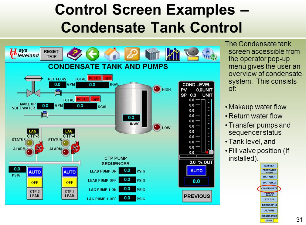31 Control Screen Examples – Condensate Tank Control The Condensate tank screen accessible from the operator pop-up menu gives the user an overview of