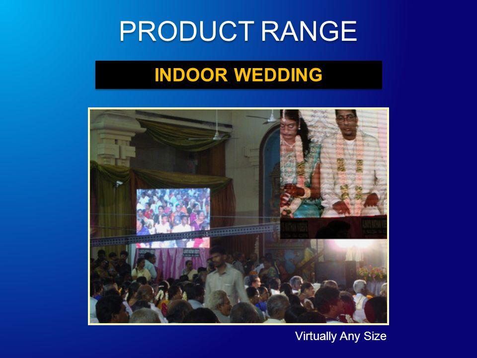 INDOOR WEDDING Virtually Any Size