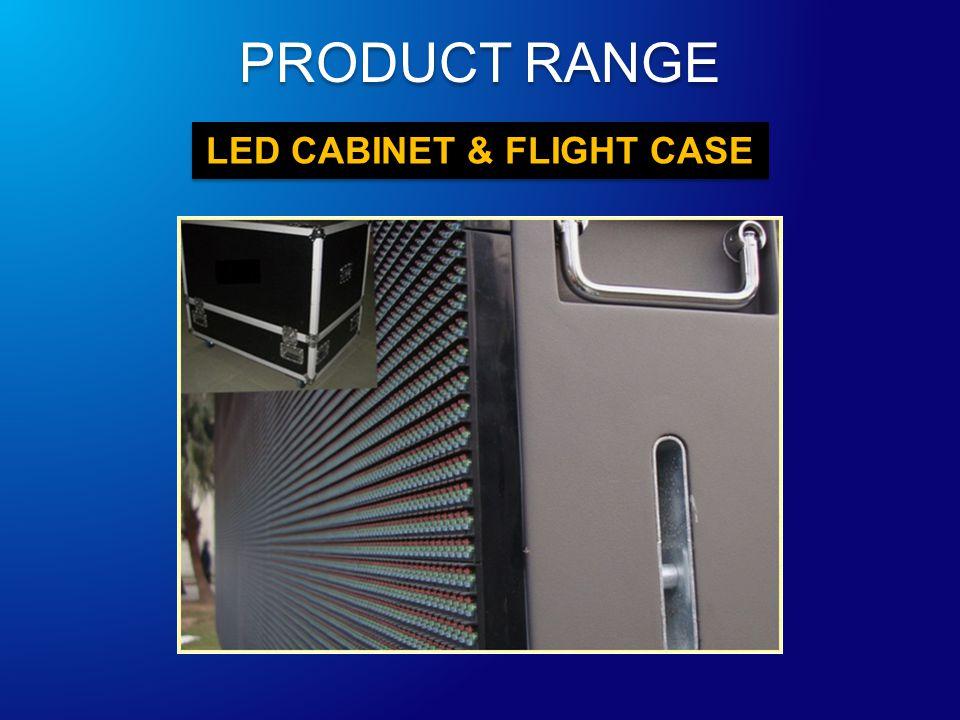 LED CABINET & FLIGHT CASE