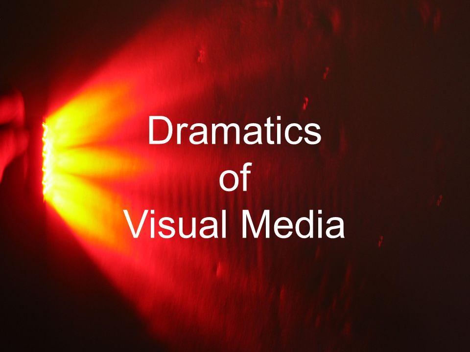 Dramatics of Visual Media