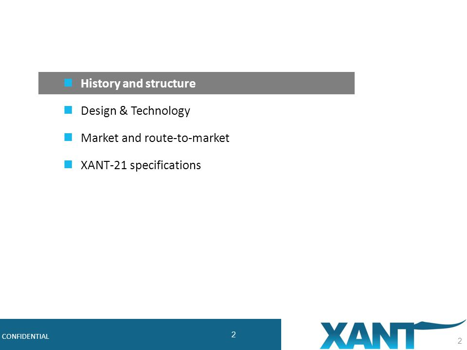 2 Robust, Cost-effective Midsize Wind Turbines CONFIDENTIAL 2 History and structure Design & Technology Market and route-to-market XANT-21 specifications