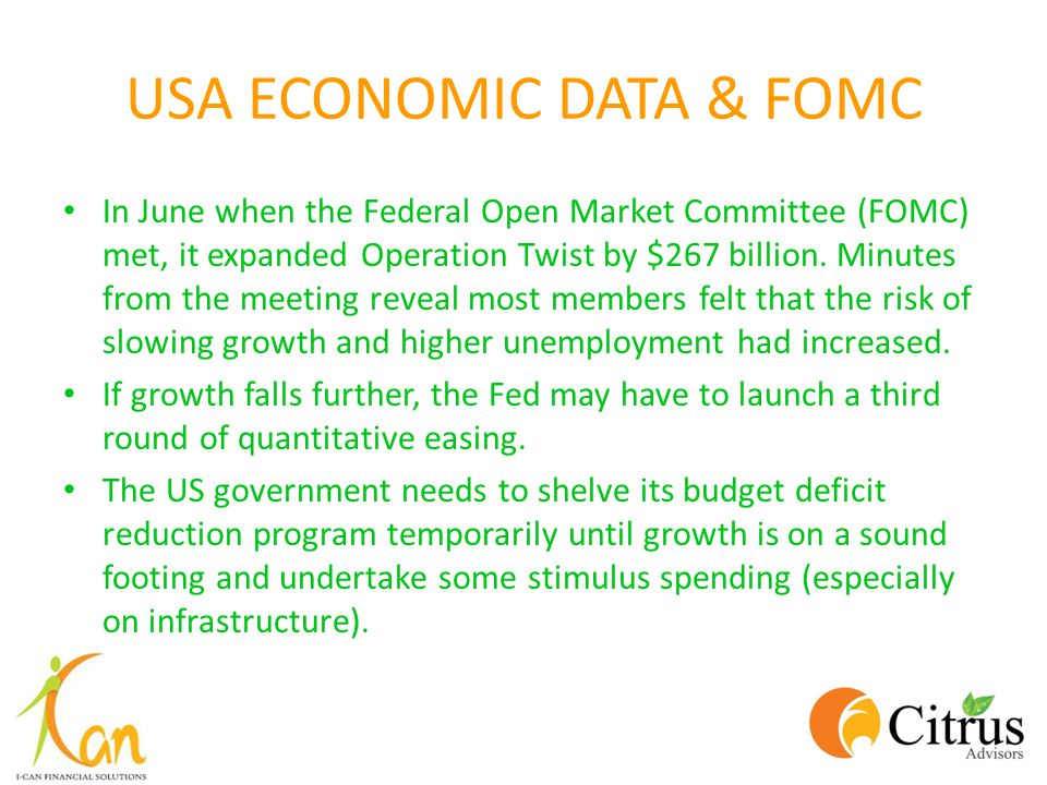 USA ECONOMIC DATA & FOMC In June when the Federal Open Market Committee (FOMC) met, it expanded Operation Twist by $267 billion. Minutes from the meet
