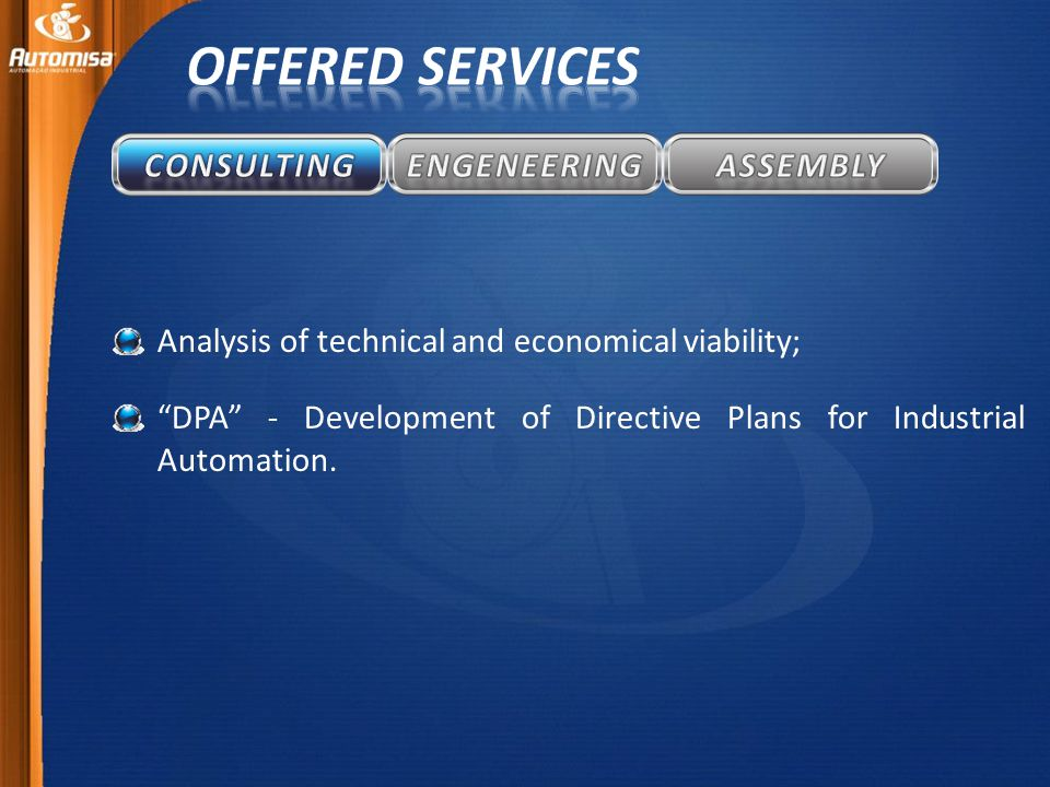 Analysis of technical and economical viability; DPA - Development of Directive Plans for Industrial Automation.