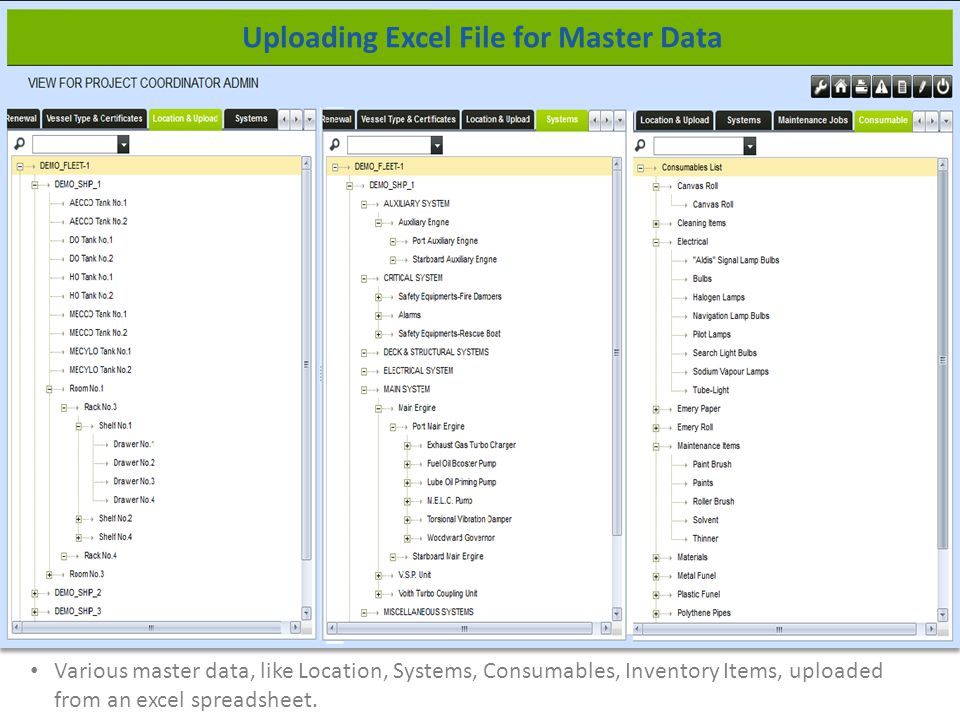 Various master data, like Location, Systems, Consumables, Inventory Items, uploaded from an excel spreadsheet.