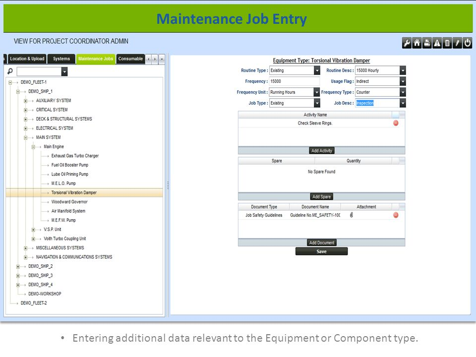 Entering additional data relevant to the Equipment or Component type. Maintenance Job Entry