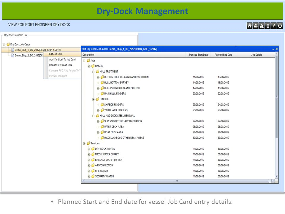 Planned Start and End date for vessel Job Card entry details. Dry-Dock Management