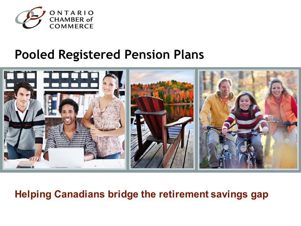 Pooled Registered Pension Plans Helping Canadians bridge the retirement savings gap