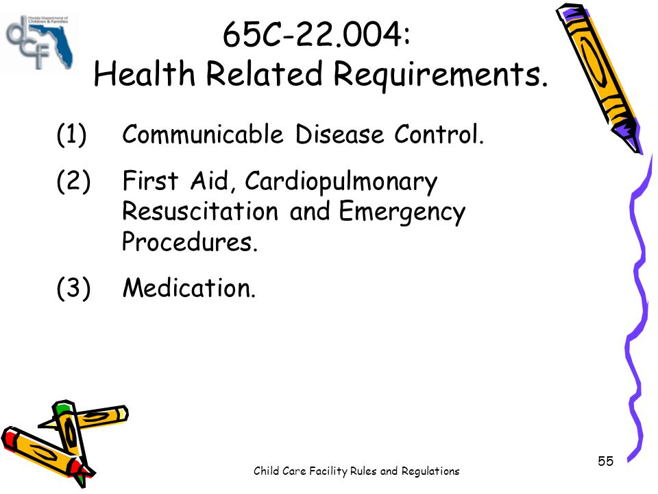 Child Care Facility Rules and Regulations 55 65C-22.004: Health Related Requirements.