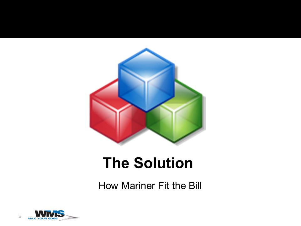 10 The Solution How Mariner Fit the Bill