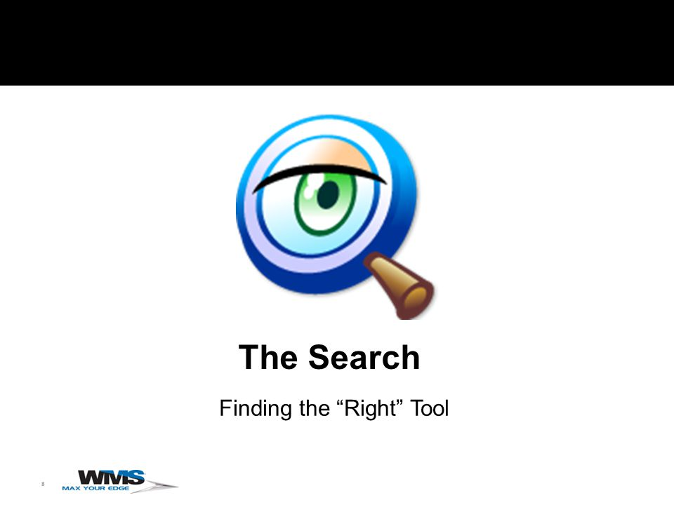8 The Search Finding the Right Tool