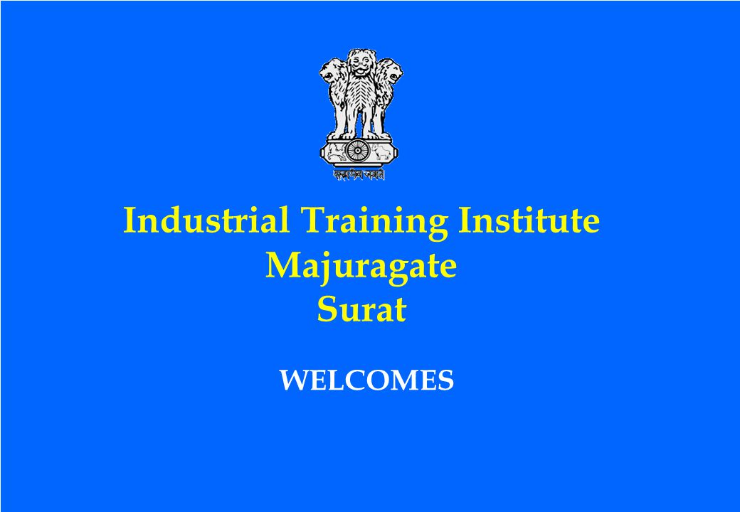 AN ISO 9001:2008 CERTIFIED Email:- prlsuratiti@yahoo.co.in Website:- www.itisurat.org.in Phone & Fax : 91 - 261- 2655794 Department of Employment & Training, Gandhinagar, Govt.