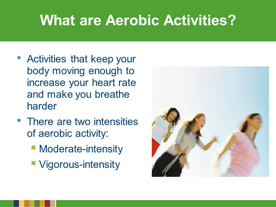 Judging the Intensity of Aerobic Activities Moderate-intensity Activity Heart will beat faster than normal and breathing will be harder than normal On a scale of 0 to 10, moderate- intensity activity is a 5 or 6 Vigorous-intensity Activity Heart will beat much faster than normal and breathing will be much harder than normal On a scale of 0 to 10, a vigorous-intensity activity is 7 or 8