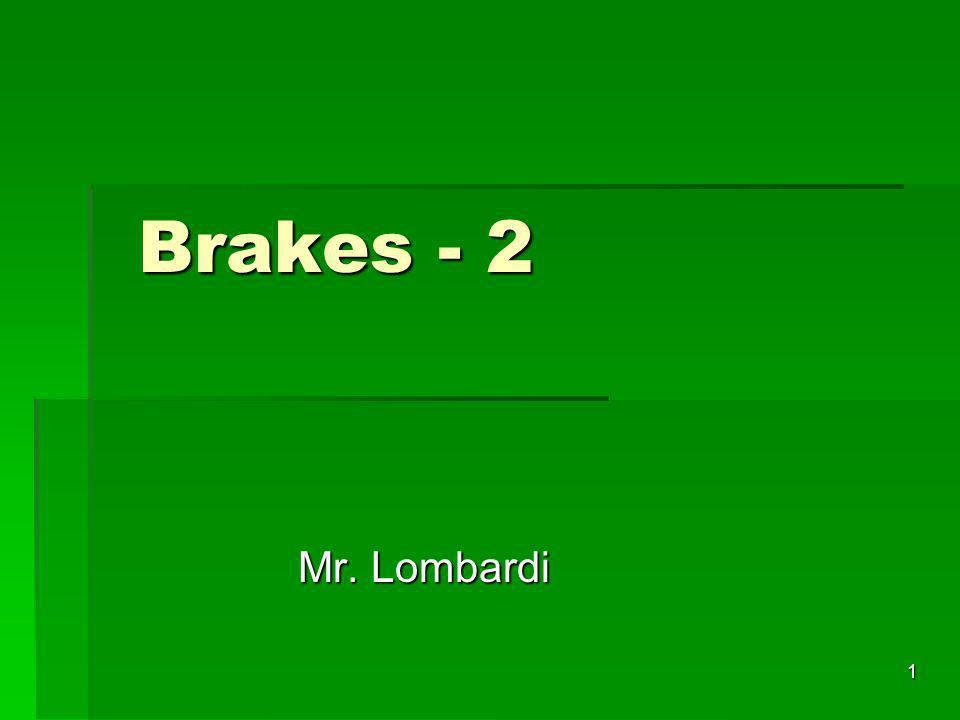 1 Brakes - 2 Brakes - 2 Mr. Lombardi