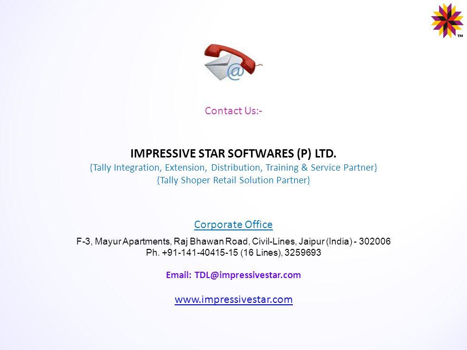 Contact Us:- IMPRESSIVE STAR SOFTWARES (P) LTD. {Tally Integration, Extension, Distribution, Training & Service Partner} {Tally Shoper Retail Solution