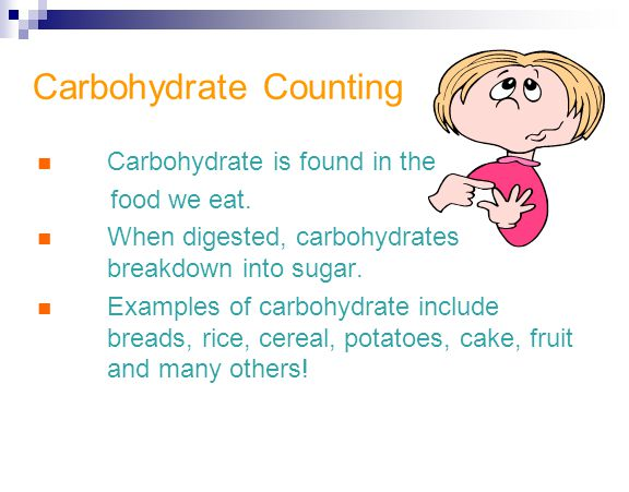 Carbohydrate Counting Carbohydrate is found in the food we eat. When digested, carbohydrates breakdown into sugar. Examples of carbohydrate include br