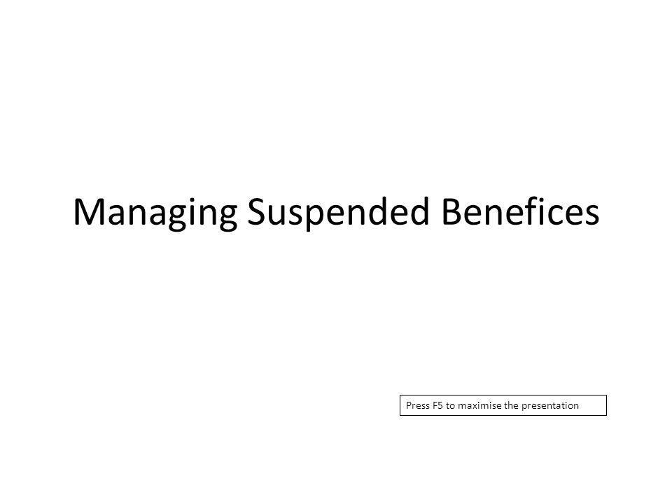 Managing Suspended Benefices Press F5 to maximise the presentation