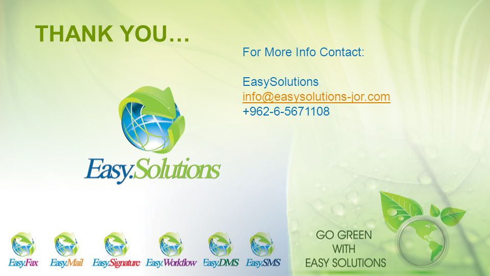 THANK YOU… For More Info Contact: EasySolutions info@easysolutions-jor.com +962-6-5671108