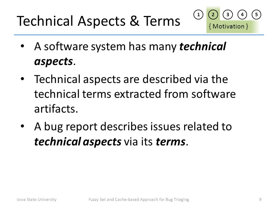 Technical Aspects & Terms A software system has many technical aspects. Technical aspects are described via the technical terms extracted from softwar