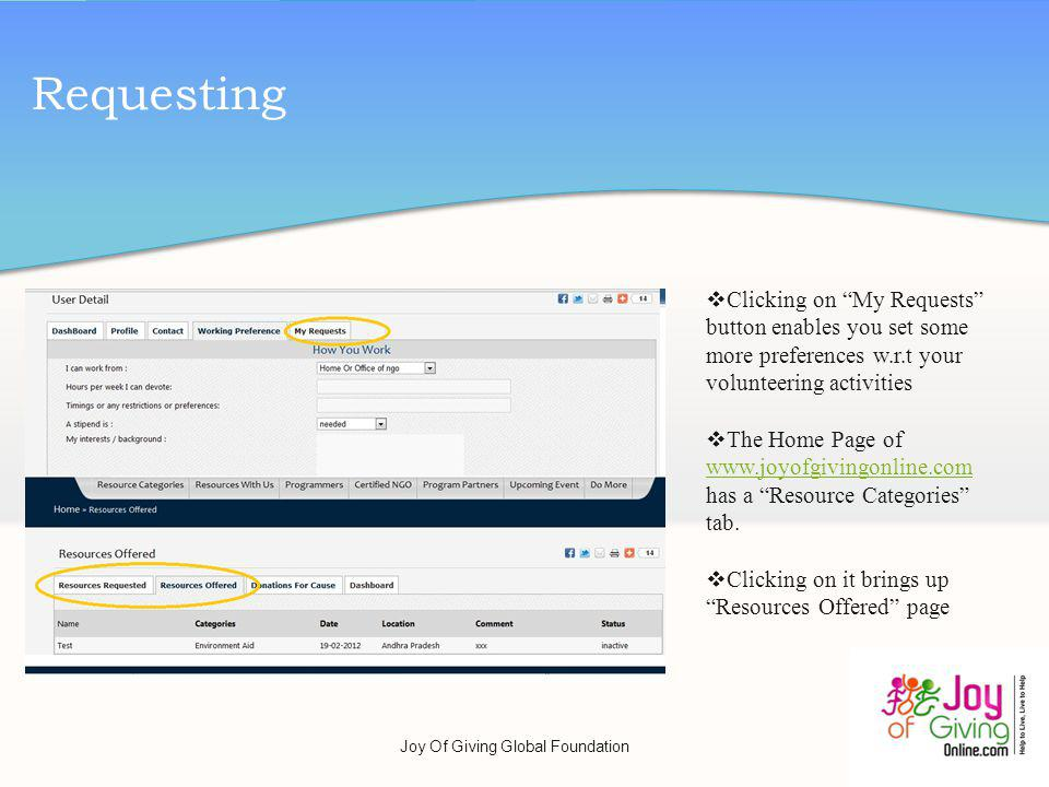 Requesting Clicking on My Requests button enables you set some more preferences w.r.t your volunteering activities The Home Page of www.joyofgivingonl