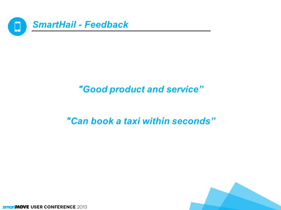 SmartHail - Feedback Good product and service Can book a taxi within seconds