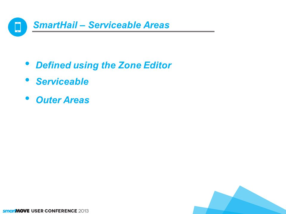 SmartHail – Serviceable Areas Defined using the Zone Editor Serviceable Outer Areas