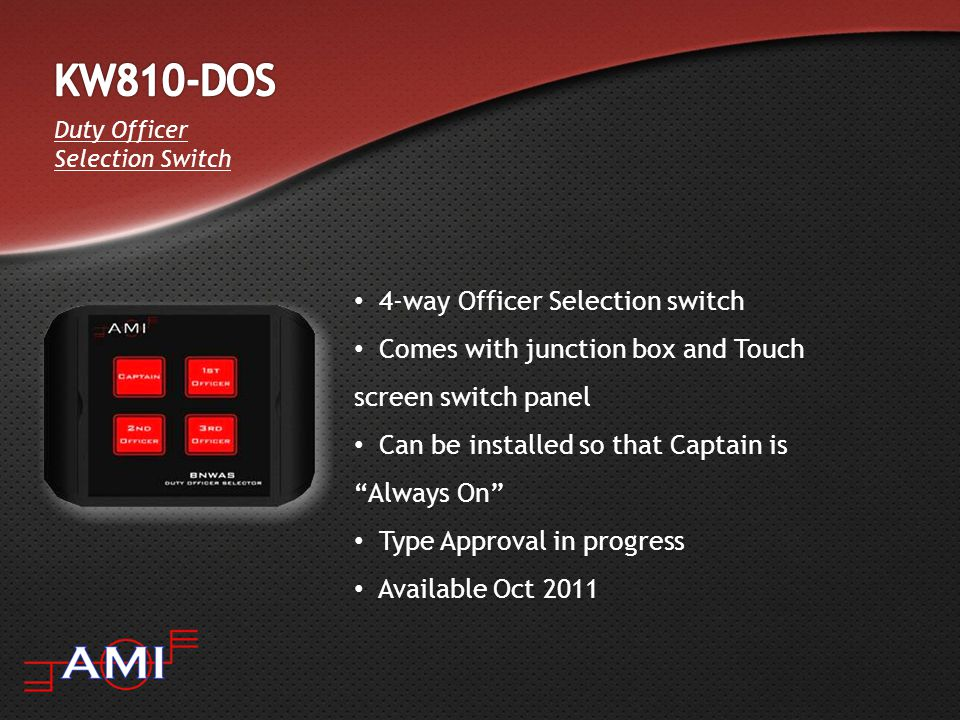Duty Officer Selection Switch 4-way Officer Selection switch Comes with junction box and Touch screen switch panel Can be installed so that Captain is