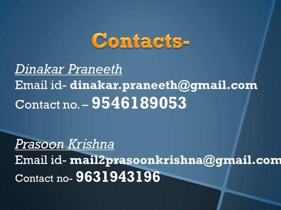 Dinakar Praneeth Email id- dinakar.praneeth@gmail.com Contact no.