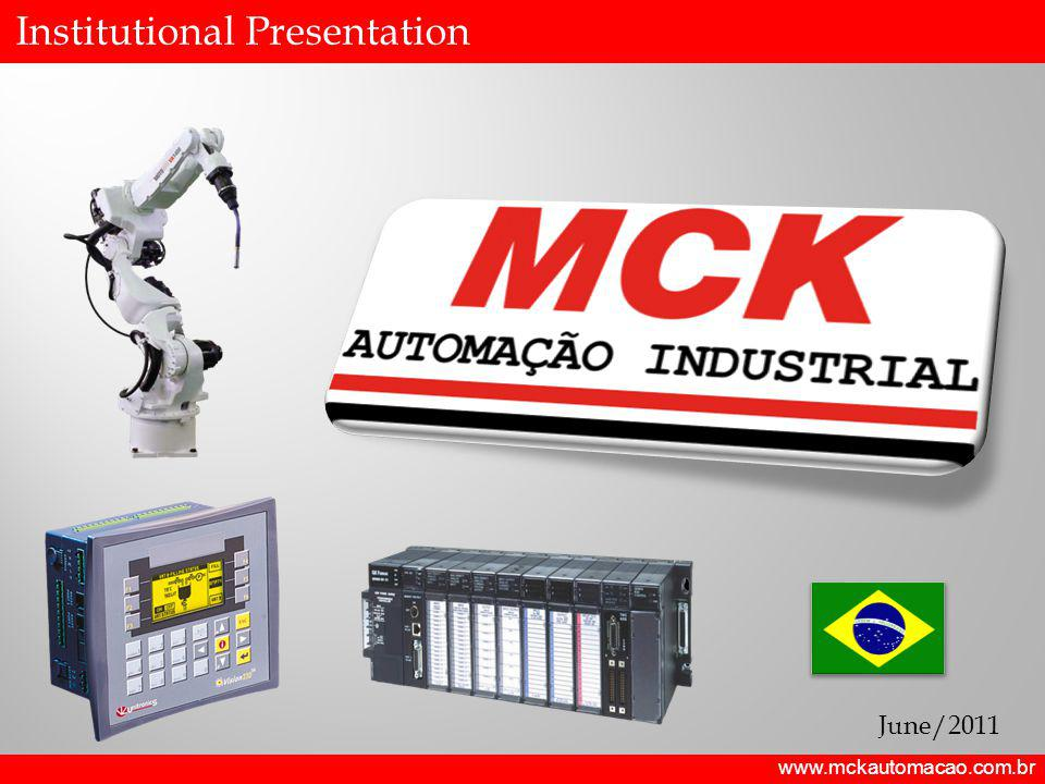 www.mckautomacao.com.br The Company MCK was founded in 2009 by professionals with extensive experience in industrial automation and special machine building.