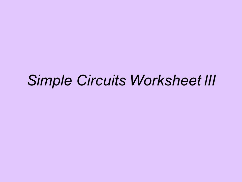 Simple Circuits Worksheet lII