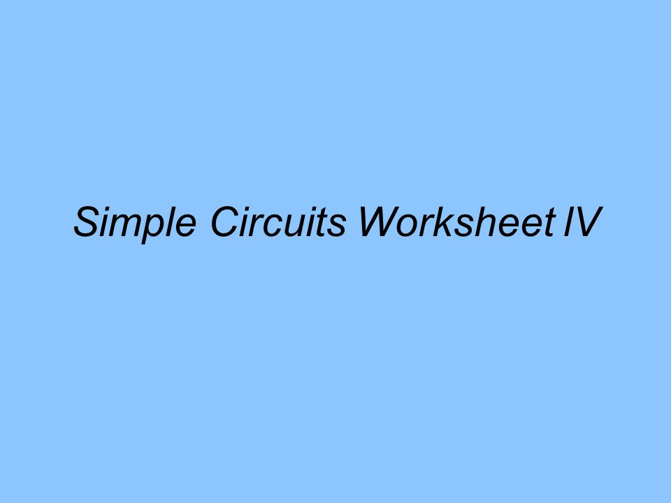 Simple Circuits Worksheet lV