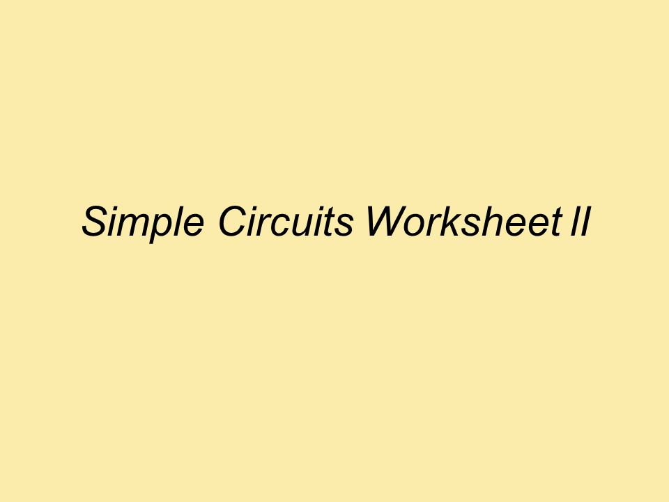 Simple Circuits Worksheet lI