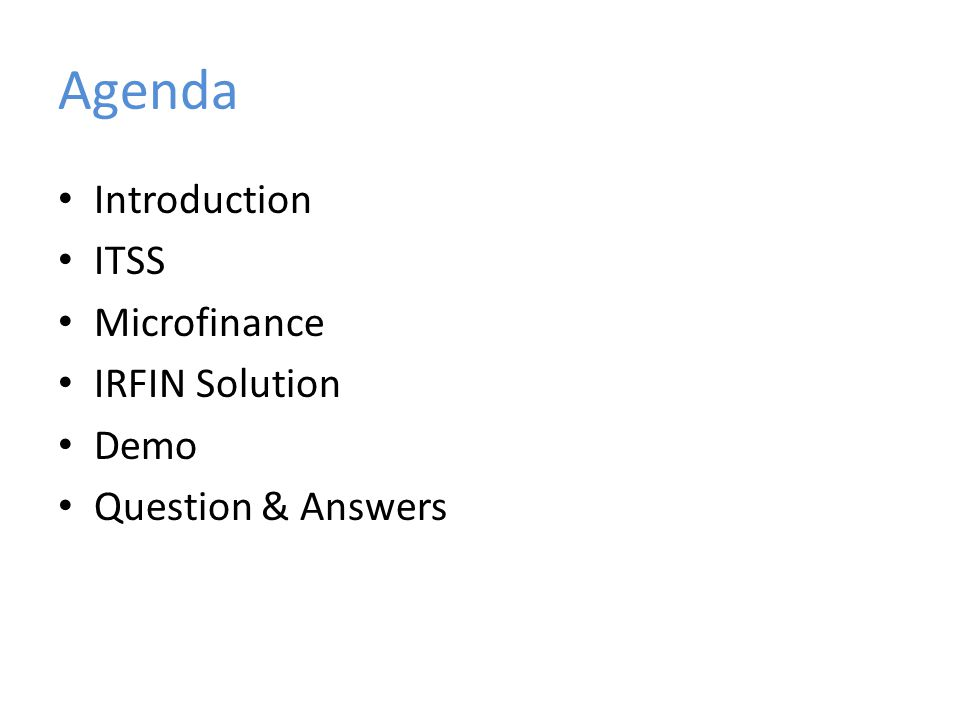 Agenda Introduction ITSS Microfinance IRFIN Solution Demo Question & Answers