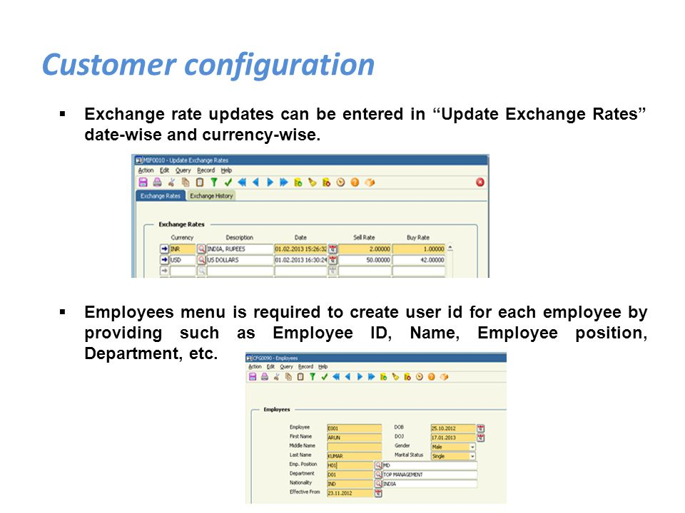 Exchange rate updates can be entered in Update Exchange Rates date-wise and currency-wise. Employees menu is required to create user id for each emplo