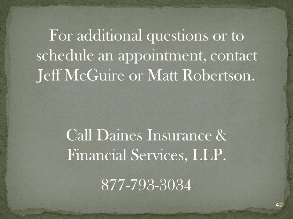 42 For additional questions or to schedule an appointment, contact Jeff McGuire or Matt Robertson.