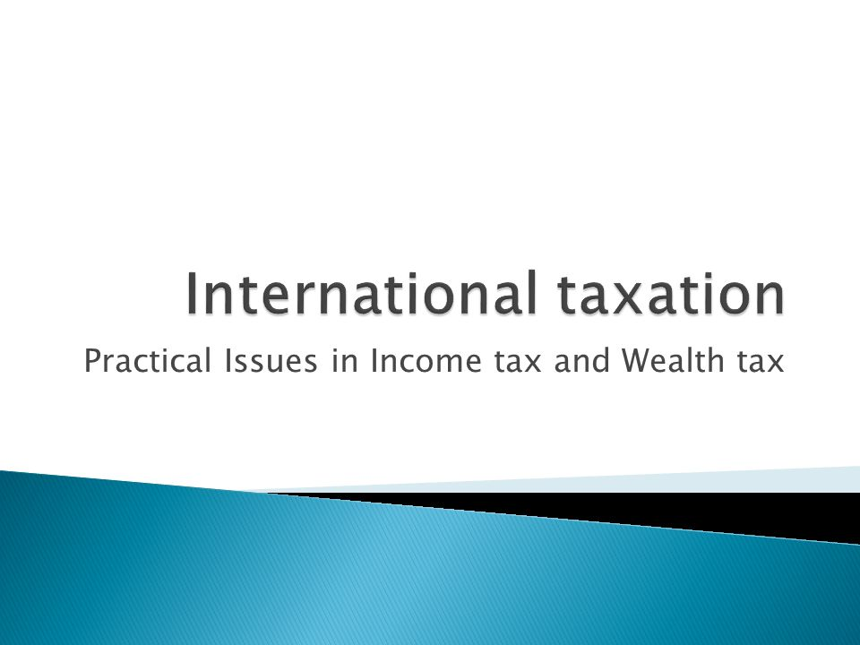 Practical Issues in Income tax and Wealth tax