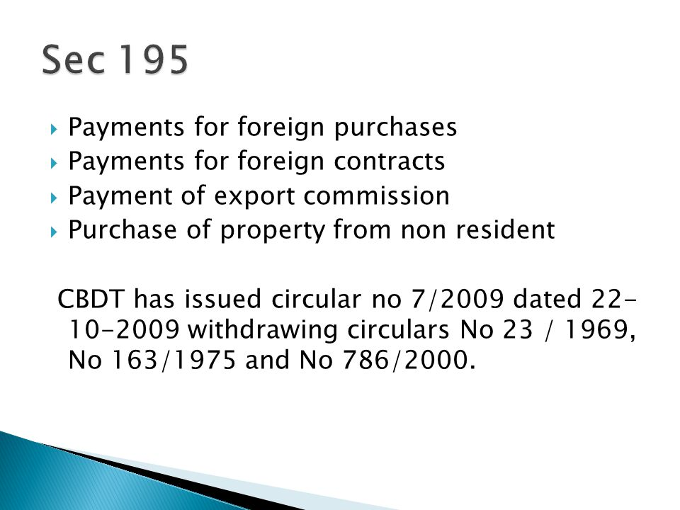 Payments for foreign purchases Payments for foreign contracts Payment of export commission Purchase of property from non resident CBDT has issued circ