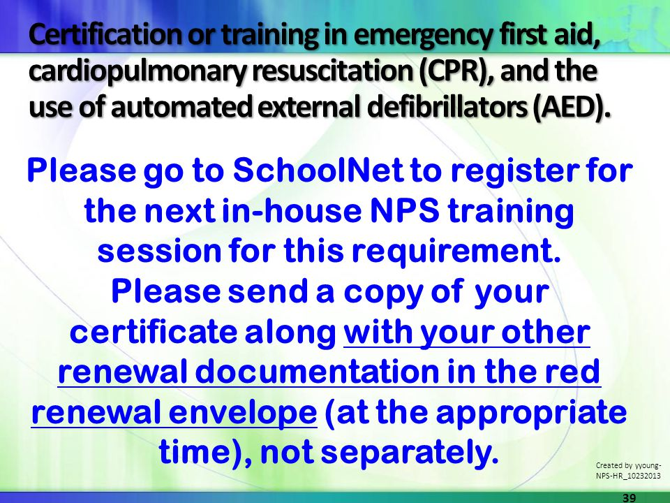 Certification or training in emergency first aid, cardiopulmonary resuscitation (CPR), and the use of automated external defibrillators (AED).