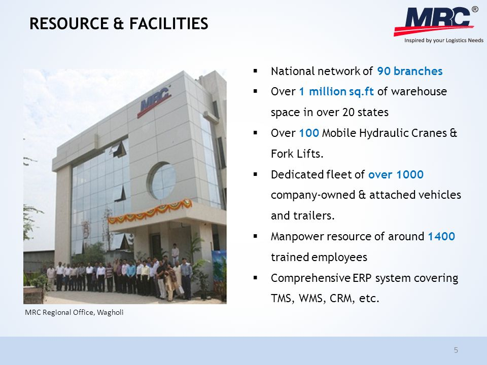 RESOURCE & FACILITIES National network of 90 branches Over 1 million sq.ft of warehouse space in over 20 states Over 100 Mobile Hydraulic Cranes & For