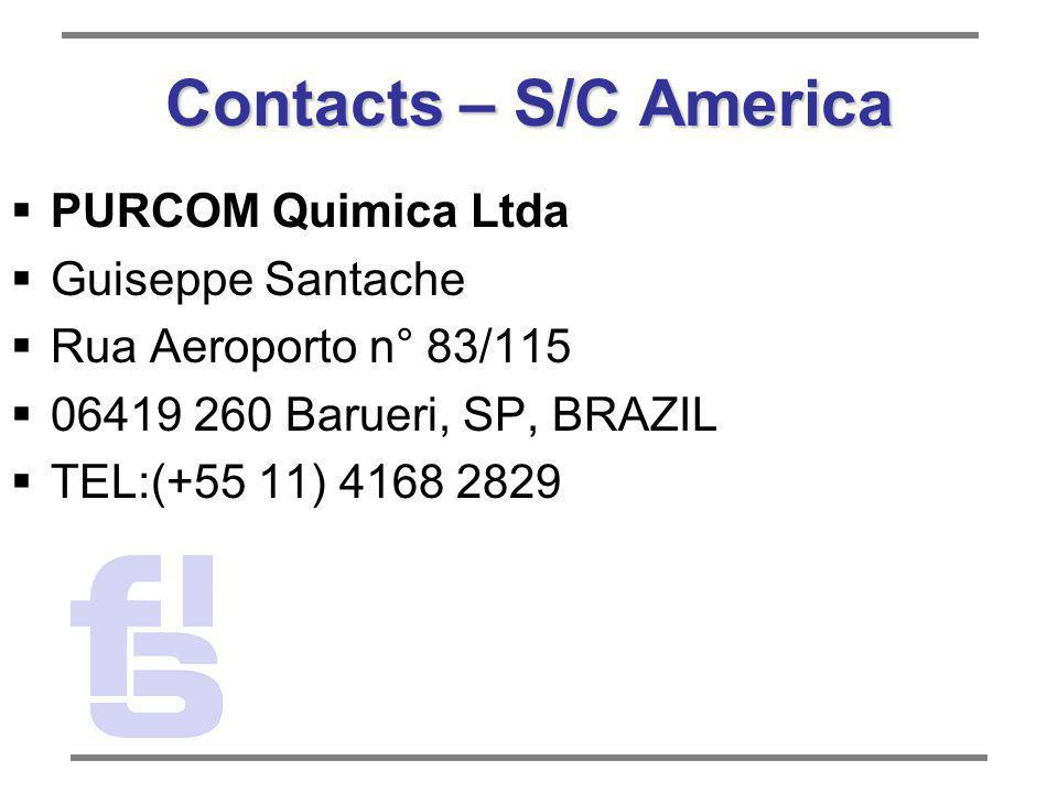 Contacts – S/C America PURCOM Quimica Ltda Guiseppe Santache Rua Aeroporto n° 83/115 06419 260 Barueri, SP, BRAZIL TEL:(+55 11) 4168 2829