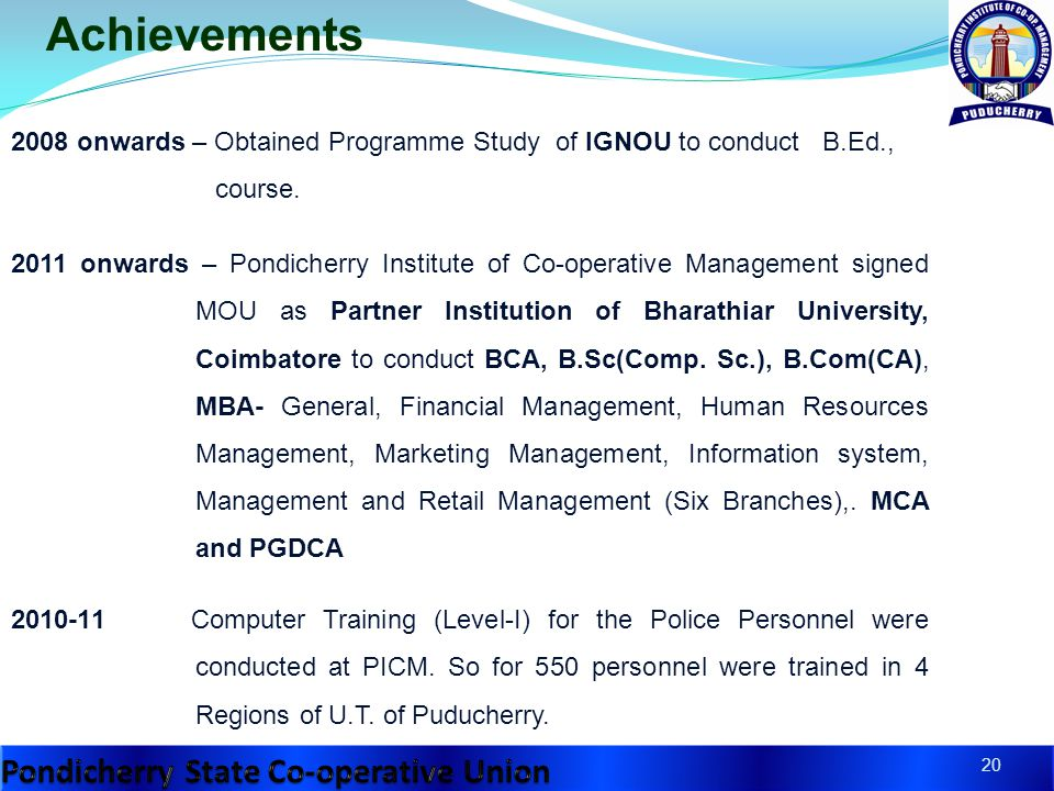 20 Achievements 2008 onwards – Obtained Programme Study of IGNOU to conduct B.Ed., course.