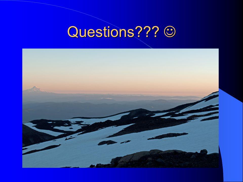 Questions??? Questions???