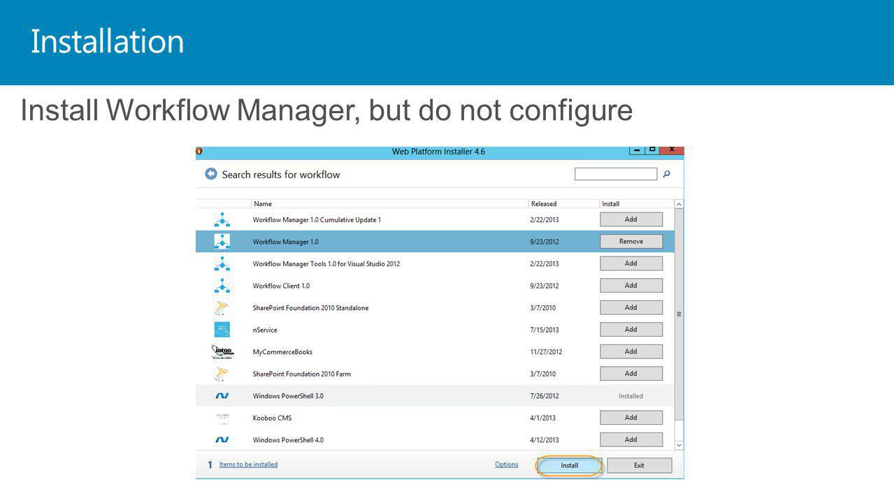 Installation Install Workflow Manager, but do not configure