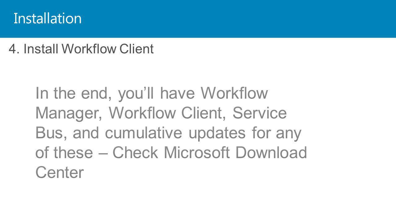 Installation 4. Install Workflow Client