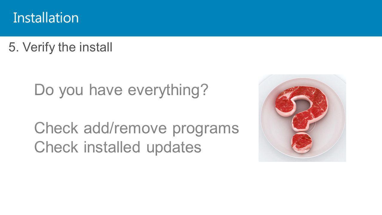 Installation 5. Verify the install