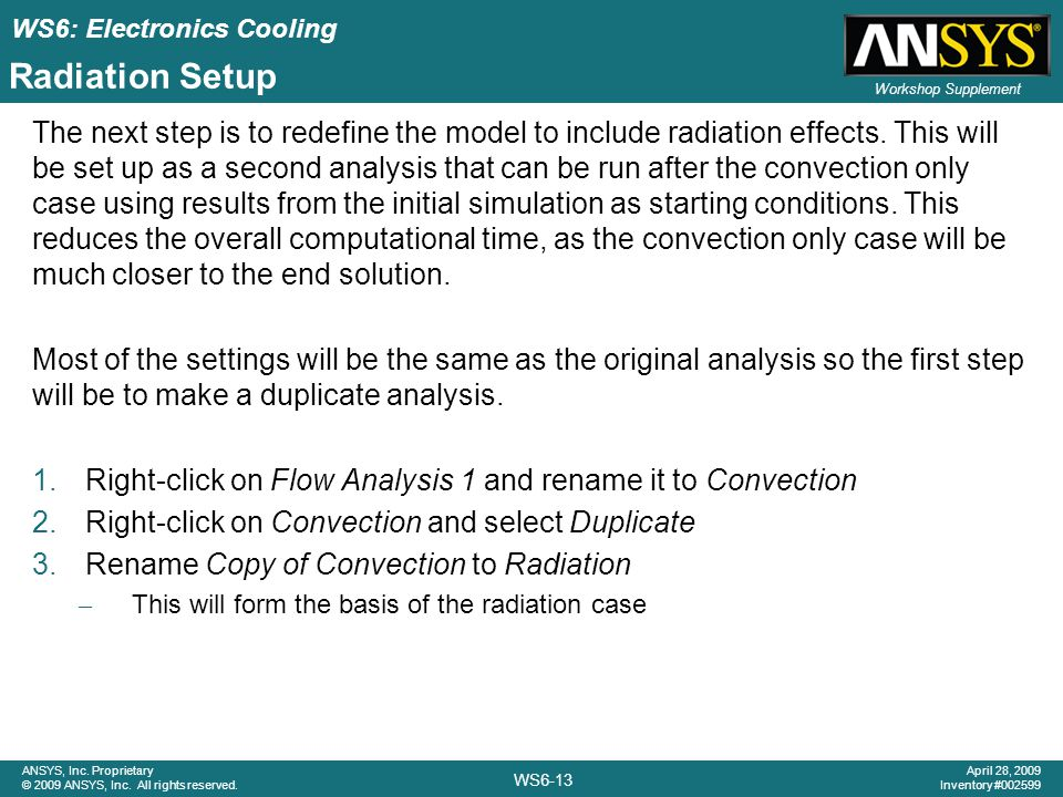 WS6: Electronics Cooling WS6-13 ANSYS, Inc.Proprietary © 2009 ANSYS, Inc.